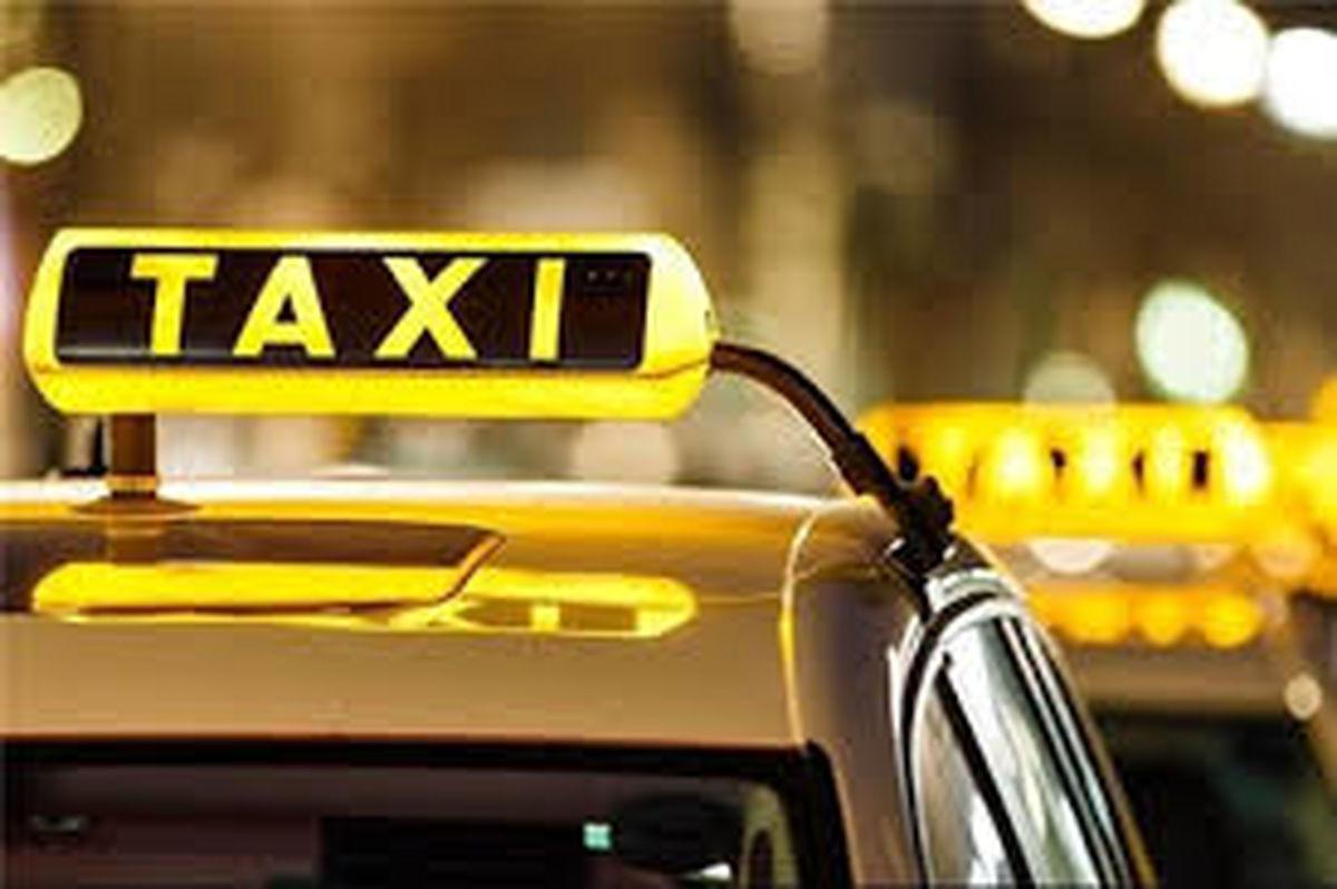 نرخ جدید تاکسی ها تا 10 روز آینده ابلاغ می شود/ دریافت کرایه اضافه اکنون تخلف است
