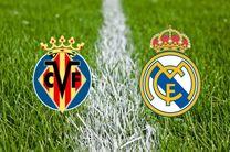 ساعت بازی ویارئال و رئال مادرید مشخص شد