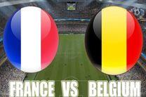 ترکیب اصلی تیم های فرانسه و بلژیک اعلام شد