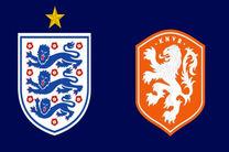 ساعت بازی هلند و انگلیس مشخص شد